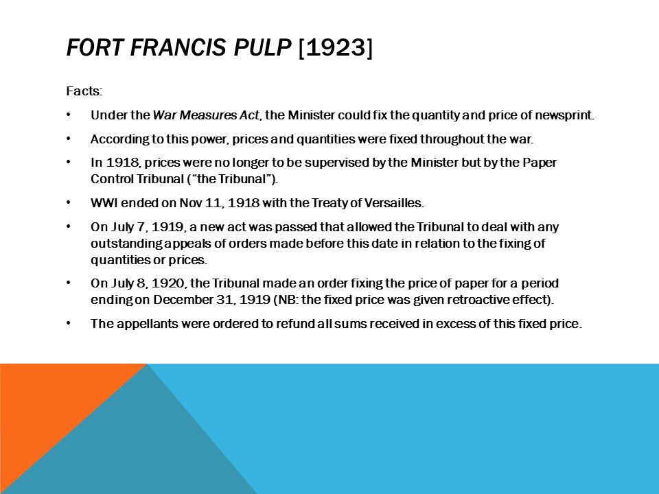 Fort Francis pulp [1923] Facts: